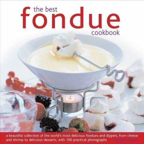 "Trükise ""The Best Fondue Cookbook A beautiful collection of the world's most delicious fondues and dippers, with 100 stylish colour photographs"" kaanepilt. Cover picture of ""The Best Fondue Cookbook A beautiful collection of the world's most delicious fondues and dippers, with 100 stylish colour photographs""."