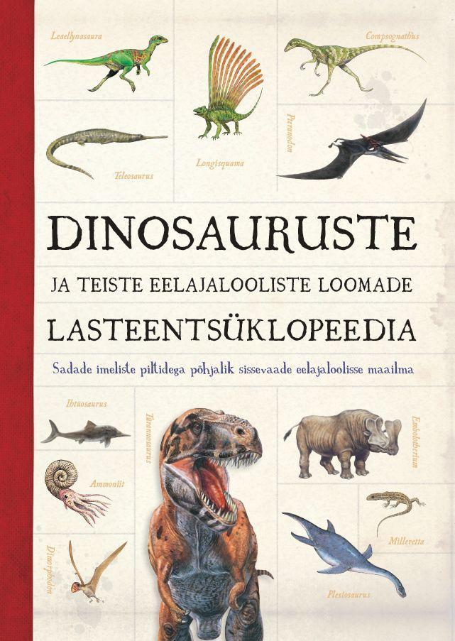 Dinosauruste ja teiste eelajalooliste loomade lasteentsüklopeedia