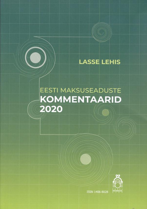 """Trükise """"Eesti maksuseaduste kommentaarid 2020"""" kaanepilt. Cover picture of """"Eesti maksuseaduste kommentaarid 2020""""."""