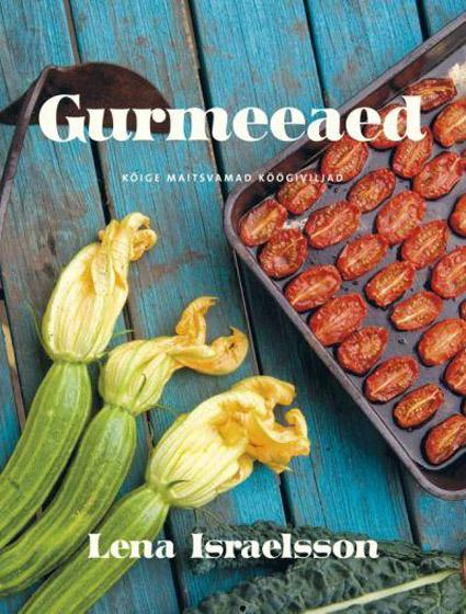 Gurmeeaed Kõige maitsvamad köögiviljad kaanepilt – front cover