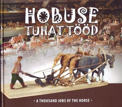 Hobuse tuhat tööd