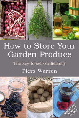 "Trükise ""How to Store Your Garden Produce The key to self-sufficiency"" kaanepilt. Cover picture of ""How to Store Your Garden Produce The key to self-sufficiency""."