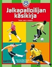 """Trükise """"Jalkapalloilijan käsikirja Treenit, taidot ja tekniikka"""" kaanepilt. Cover picture of """"Jalkapalloilijan käsikirja Treenit, taidot ja tekniikka""""."""