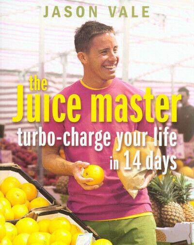 "Trükise ""The Juice Master Turbo-charge Your Life in 14 Days"" kaanepilt. Cover picture of ""The Juice Master Turbo-charge Your Life in 14 Days""."