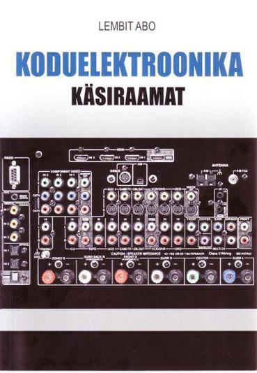"""Trükise """"Koduelektroonika käsiraamat"""" kaanepilt. Cover picture of """"Koduelektroonika käsiraamat""""."""