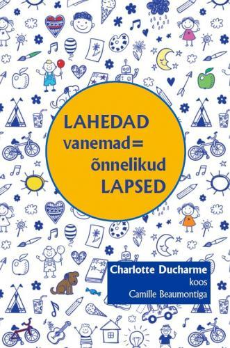 Lahedad vanemad = õnnelikud lapsed