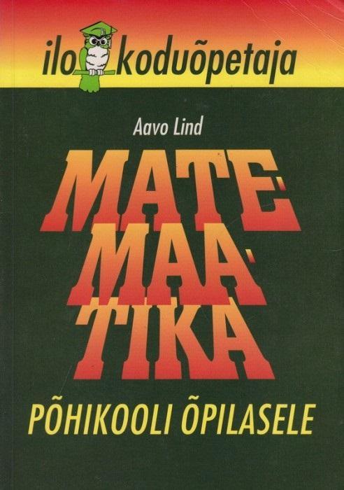 """Trükise """"Matemaatika põhikooli õpilasele"""" kaanepilt. Cover picture of """"Matemaatika põhikooli õpilasele""""."""