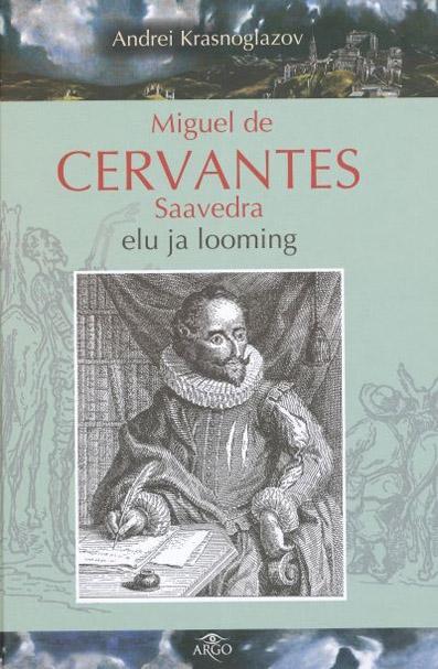 Miguel de Cervantes Saavedra elu ja looming