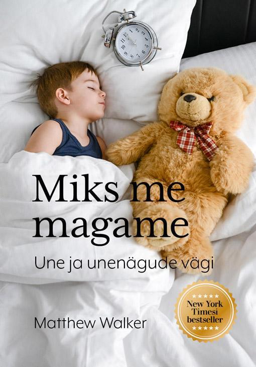 Miks me magame? Une ja unenägude vägi kaanepilt – front cover