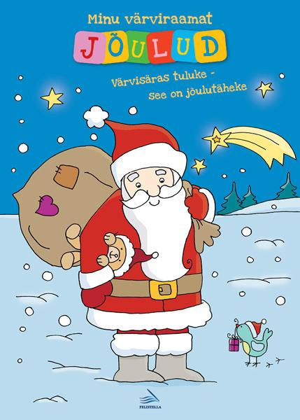 """Trükise """"Minu värviraamat Jõulud Värvisäras tuluke – see on jõulutäheke"""" kaanepilt. Cover picture of """"Minu värviraamat Jõulud Värvisäras tuluke – see on jõulutäheke""""."""