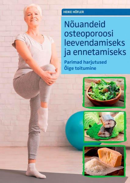 Nõuandeid osteoporoosi leevendamiseks ja ennetamiseks Parimad harjutused Õige toitumine kaanepilt – front cover