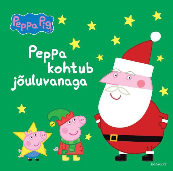 """Trükise """"Peppa kohtub jõuluvanaga"""" kaanepilt. Cover picture of """"Peppa kohtub jõuluvanaga""""."""