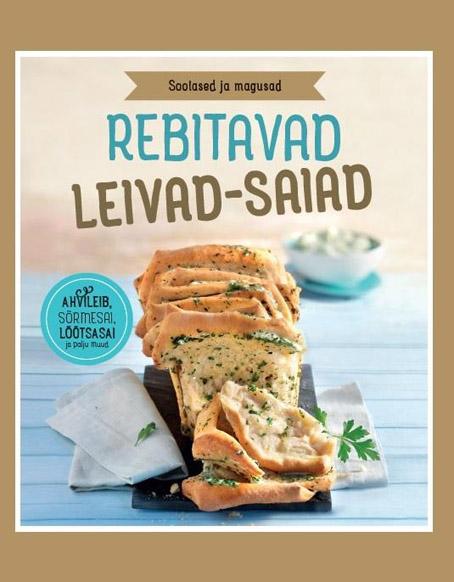 """Trükise """"Rebitavad leivad-saiad Soolased ja magusad"""" kaanepilt. Cover picture of """"Rebitavad leivad-saiad Soolased ja magusad""""."""