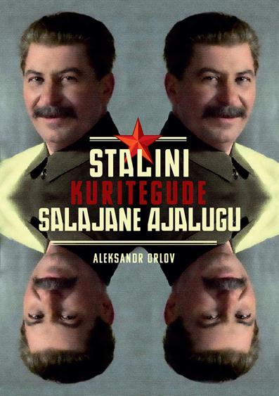"""Trükise """"Stalini kuritegude salajane ajalugu"""" kaanepilt. Cover picture of """"Stalini kuritegude salajane ajalugu""""."""