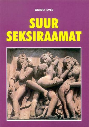 """Trükise """"Suur seksiraamat"""" kaanepilt. Cover picture of """"Suur seksiraamat""""."""