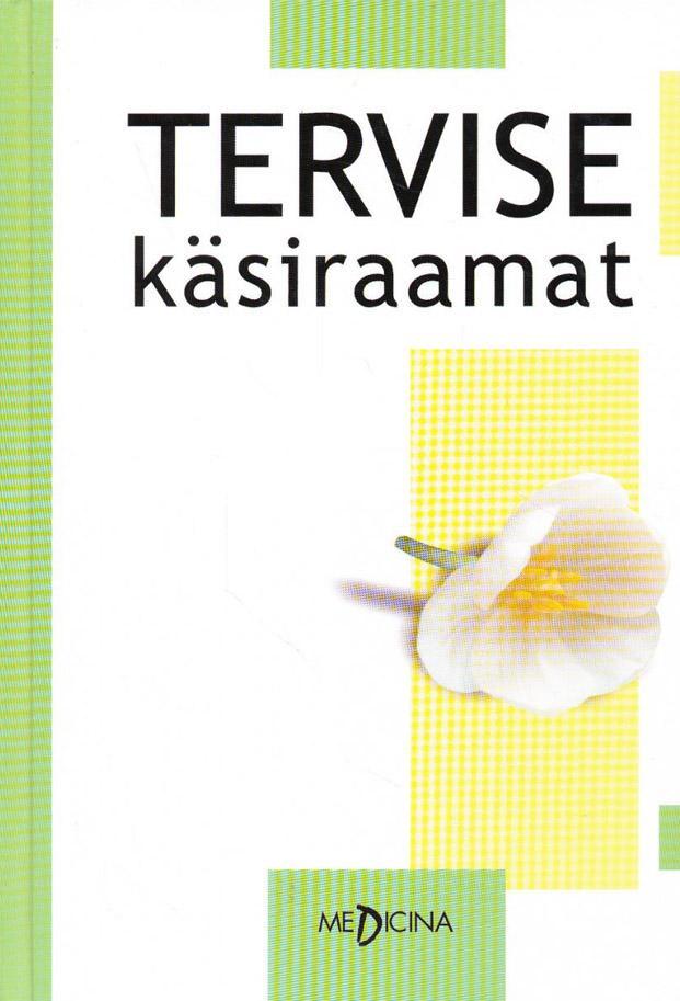 """Trükise """"Tervise käsiraamat"""" kaanepilt. Cover picture of """"Tervise käsiraamat""""."""