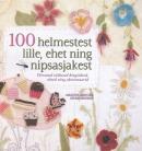 100 helmestest lille, ehet ja nipsasjakest