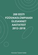 200 Eesti füüsikaolümpiaadi ülesannet aastatest 2012–2018 koos vihjete ja lahendustega
