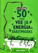 50 viisi vee ja energia säästmiseks