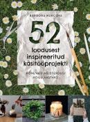 52 loodusest inspireeritud käsitööprojekti