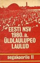 Eesti NSV 1980. a üldlaulupeo laulud segakoorile II
