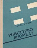 Puhutteko suomea?