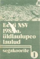 Eesti NSV 1985. a üldlaulupeo laulud segakoorile 1