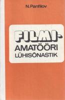 Filmiamatööri lühisõnastik