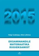Eksaminandile matemaatika riigieksamist 2015