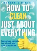 How to Clean Just About Everything