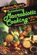 Aveline Kushi's Introducing Macrobiotic Cooking