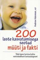 200 laste kasvatamisega seotud müüti ja fakti