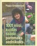 1001 viisi, kuidas saada paremaks aednikuks