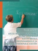 Keelekeskkonna mõju vene õpilaste eesti keele omandamisele ja integratsioonile Eestis