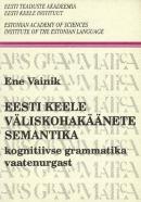 Eesti keele väliskohakäänete semantika kognitiivse grammatika vaatenurgast