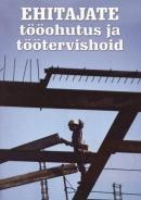 Ehitajate tööohutus ja töötervishoid