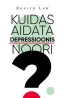 Kuidas aidata depressioonis noori?
