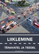 Liiklemine tänavatel ja teede
