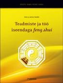 Teadmiste ja töö iseendaga <i>feng shui</i>