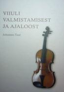 Viiuli valmistamisest ja ajaloost