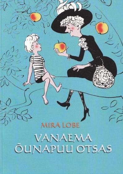 """Trükise """"Vanaema õunapuu otsas"""" kaanepilt. Cover picture of """"Vanaema õunapuu otsas""""."""