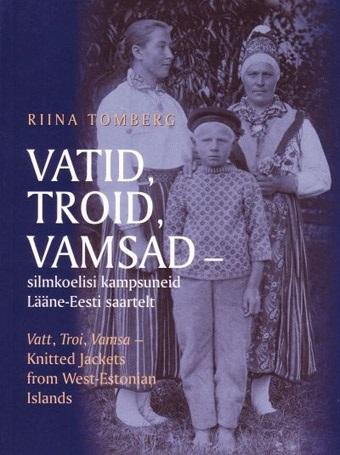 Vatid, troid, vamsad: silmkoelisi kampsuneid Lääne-Eesti saartelt