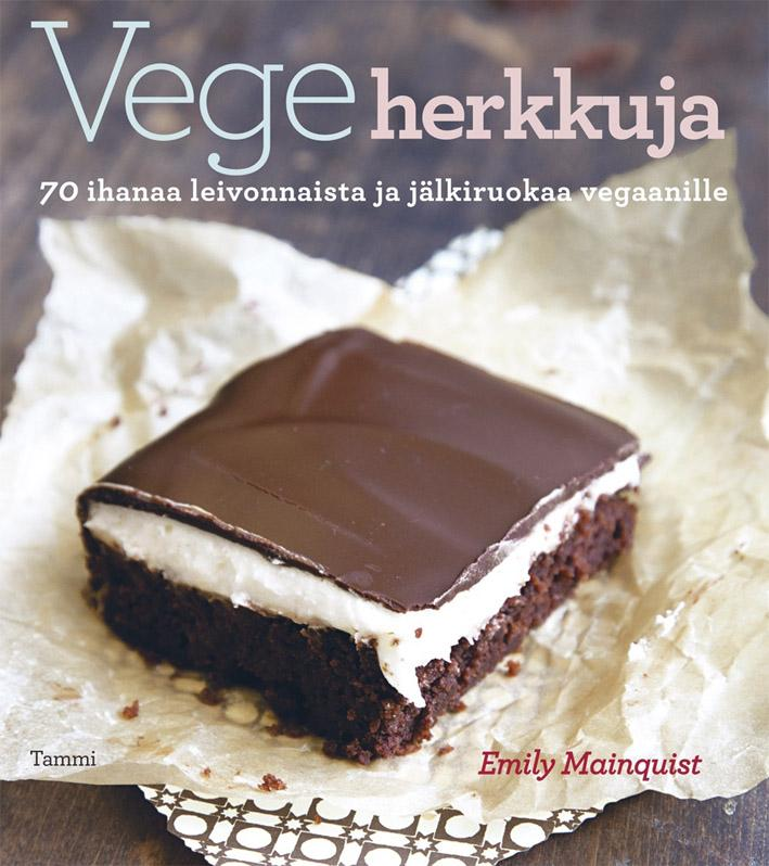 """Trükise """"Vegeherkkuja 70 ihanaa leivonnaista ja jälkiruokaa vegaanille"""" kaanepilt. Cover picture of """"Vegeherkkuja 70 ihanaa leivonnaista ja jälkiruokaa vegaanille""""."""
